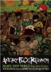 ANGRY FROG REBIRTH LIVE DVD『BRAVE NEW WORLD』
