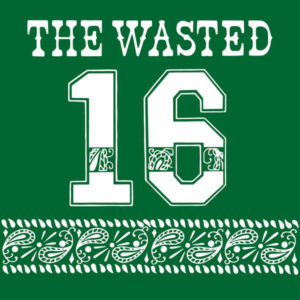 THE WASTED 16